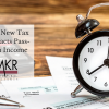 How the New Tax Plan Impacts Pass-Through Income (Overview, Qualifications, Limitations)