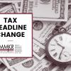 Tax Deadline Change